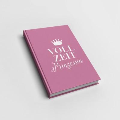 Vollzeitprinzessin - Notizbuch